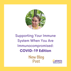 Supporting Your Immune System When You Are Immunocompromised: COVID-19 Edition