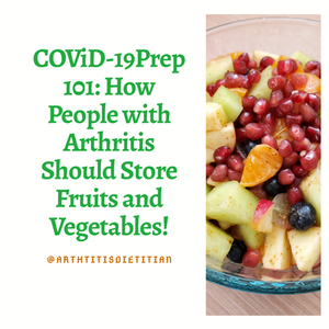 COVID-19 Prep 101: How People with Arthritis Should Store Fruits and Vegetables