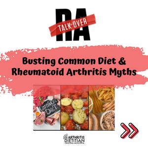 Talk Over RA: Busting Common Diet and Rheumatoid Arthritis Myths