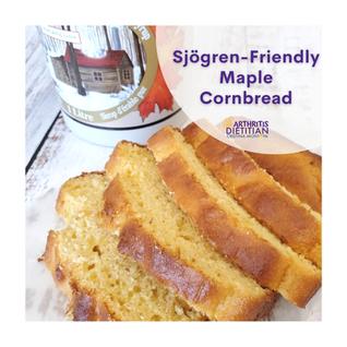Sjögren-Friendly Maple Cornbread