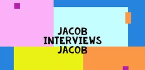 Jacob Interviews Unsuspecting Jacob