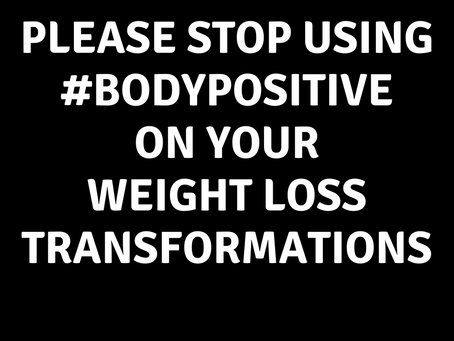 Why #BodyPositive Has No Place In A Weight Loss Post