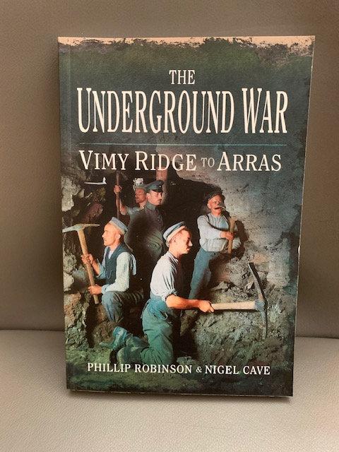 The Underground War Vimy Ridge to Arras