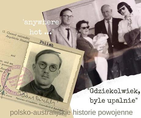 """'Gdziekolwiek, byle upalnie"""" : polsko-australijskie historie powojenne"""