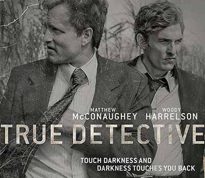 True Detectiv - Nothing but nothing but right!