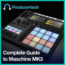 Complete Guide to Maschine Mk3