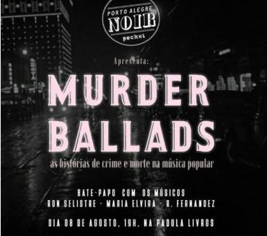 Porto Alegre Noir promove o bate-papo Murder Ballads
