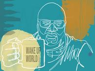 Wake up World