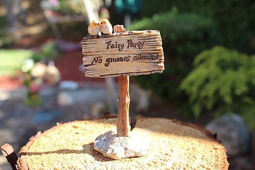 """Fairy Party. No Gnomes Allowed!"" Sign"