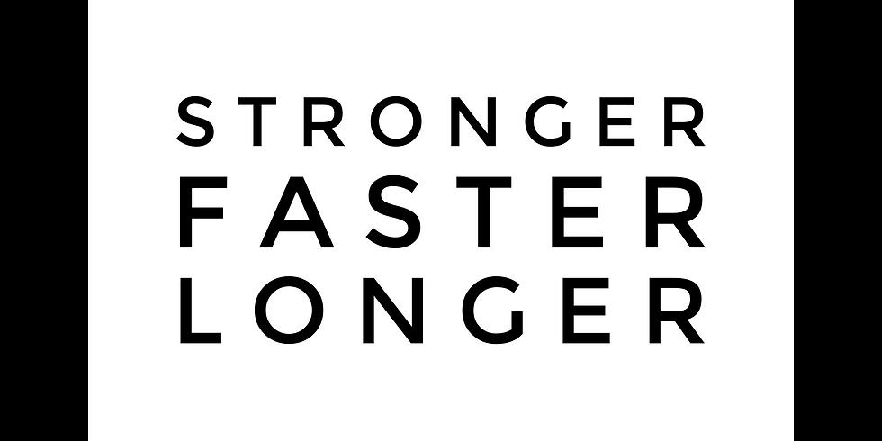 Stronger - Faster - Longer