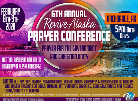 SIXTH ANNUAL REVIVE ALASKA PRAYER CONFERENCE