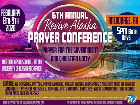 SIXTH ANNUAL REVIVE ALASKA PRAYER CONFERENCE