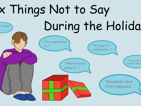 Six Things Not to Say During the Holidays