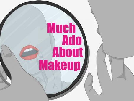 Much Ado About Makeup
