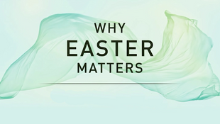 Why Easter Matters