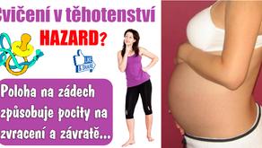Cvičení v těhotenství = HAZARD?