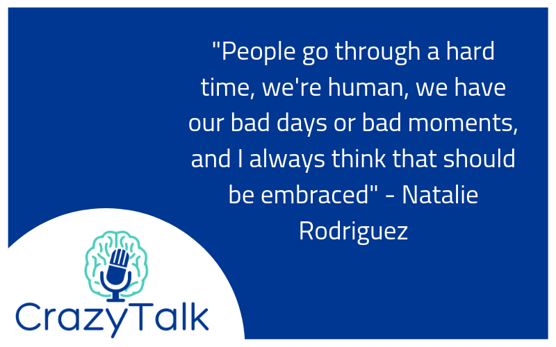 Crazy Talk: Episode 43 - Anxiety, stigma, and showbiz: with Natalie Rodriguez