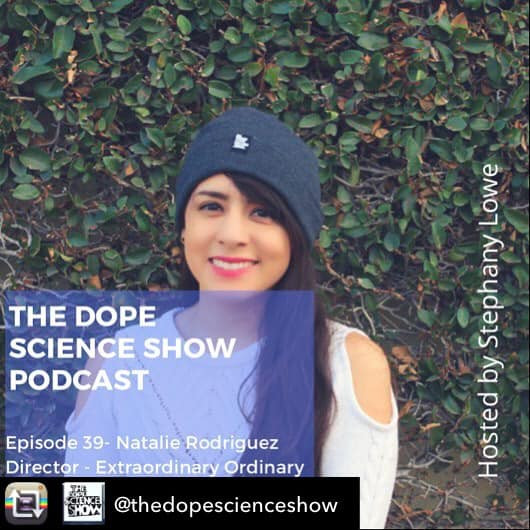 The Dope Show: Episode 39: Natalie Rodriguez, Director - The Extraordinary Ordinary