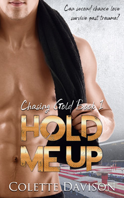 Hold Me Up (Chasing Gold Book 1)