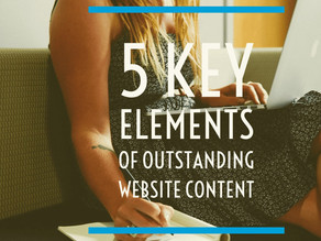 The 5 Key Elements of Outstanding Website Content
