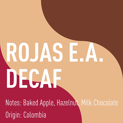 Colombia Rojas Sugarcane Decaf (notes: baked apple, hazelnut, milk chocolate)