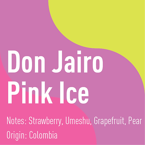 Colombia Don Jairo Pink Ice (notes: Strawberry, Umeshu, Grapefruit, Pear)
