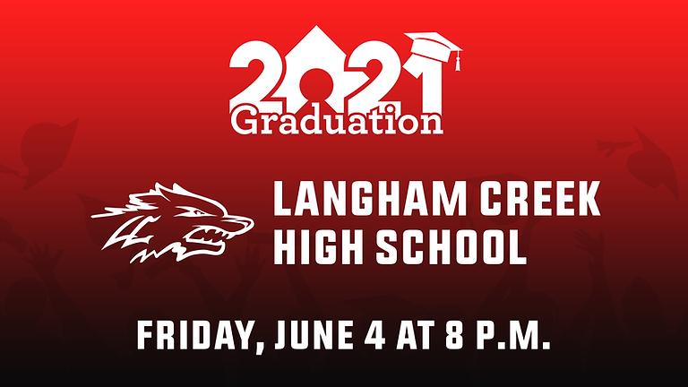 Langham Creek High School Class of 2021 Graduation