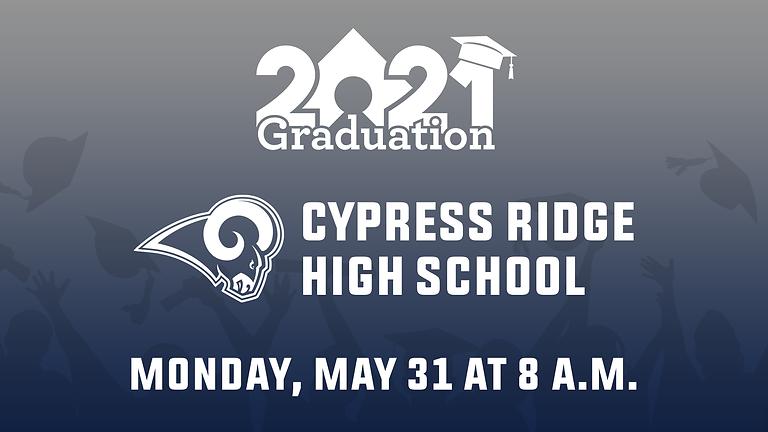 Cypress Ridge High School Class of 2021 Graduation