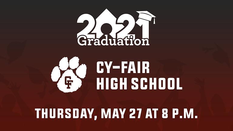 Cy-Fair High School Class of 2021 Graduation