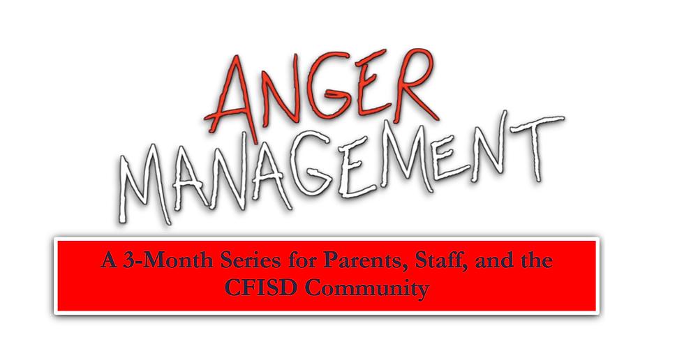CFISD ANGER MANAGEMENT SERIES