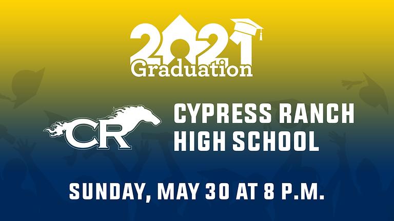 Cypress Ranch High School Class of 2021 Graduation