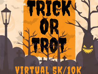 Prep for our Virtual Trick or Trot 5K/10K are on the way