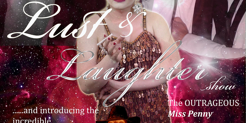 The Lust and laughter show