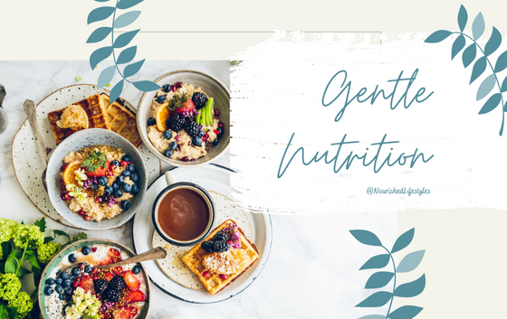 Intuitive Eating Principle 10: Honor Your Health with Gentle Nutrition