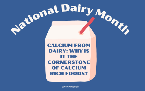 Calcium from Dairy: Why is Dairy the Cornerstone of Calcium Rich Foods?