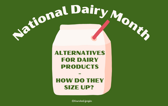 Alternatives for Dairy Products - How Do They Size Up?