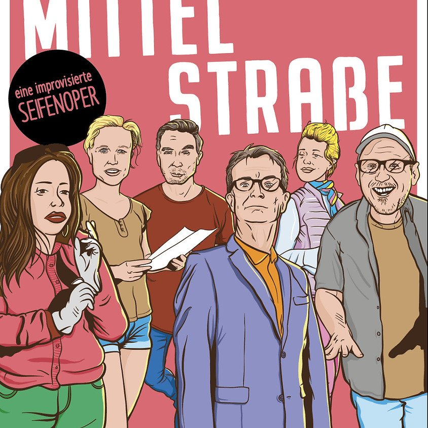 Mittelstraße - die Impro Soap (Premiere)