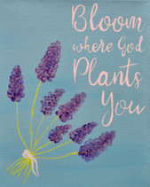 """Bloom Where God Plants You"""