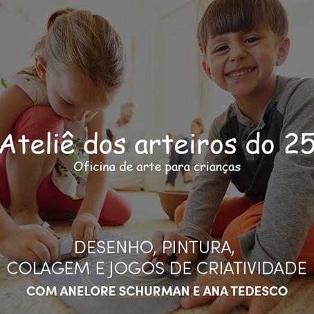 Oficina de Arte para Crianças - Ateliê dos Arteiros do 25