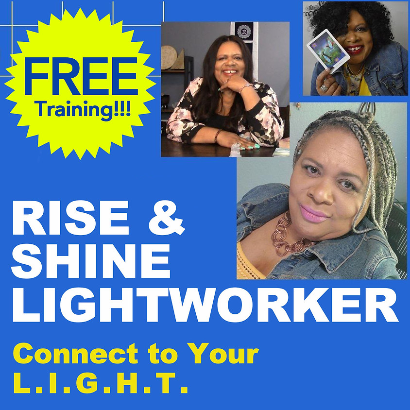Rise & Shine Lightworker!  (Connect to Your L.I.G.H.T.)
