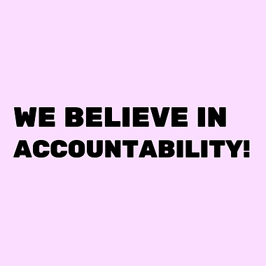 WE BELIEVE IN ACCOUNTABILITY!.png