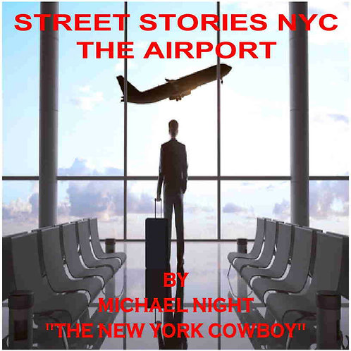 Street Stories NYC The Airport