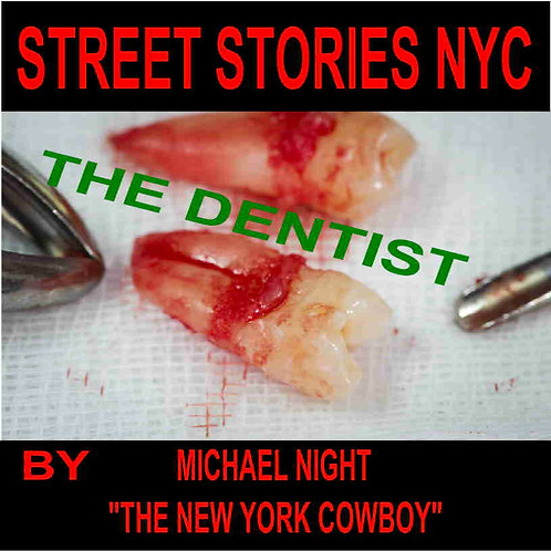 Street Stories NYC The Dentist