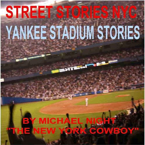 Street Stories NYC Yankee Stadium Stories