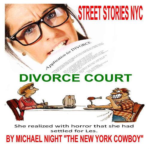 Street Stories NYC Divorce Court