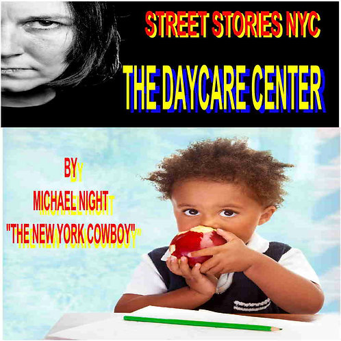 STREET STORIES NYC THE DAYCARE CENTER