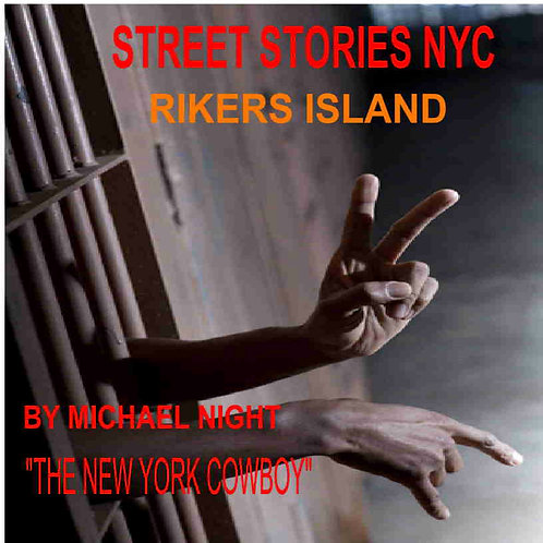 Street Stories NYC Rikers Island