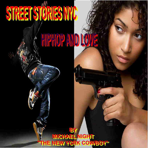 Street Stories NYC Hip Hop and Love