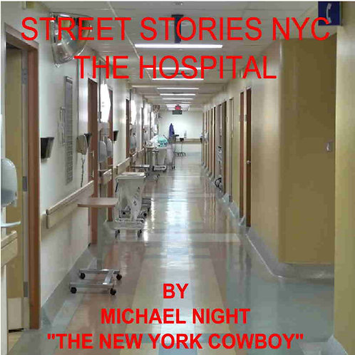 Street Stories NYC The Hospital
