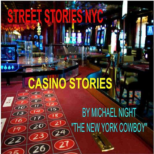 Street Stories NYC Casino Stories